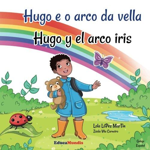 9782375961148: Hugo e o arco da vella - Hugo y el arco iris (Libro bilingüe galego-español)