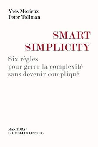 9782376150022: Smart Simplicity: Six règles pour gérer la complexité sans devenir compliqué