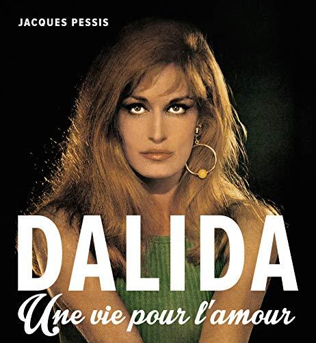 9782376220008: Dalida une Vie pour l Amour