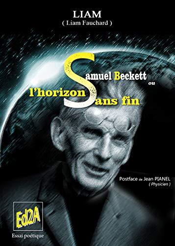 Samuel Beckett ou l'horizon sans fin: Fauchard, Liam