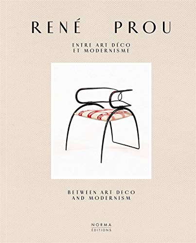9782376660033: Rene Prou: Entre Art Deco Et Modernisme / Between Art Deco and Moderism