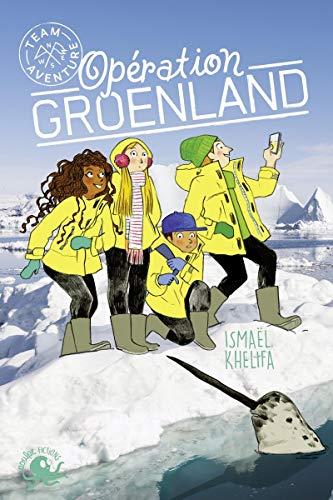 9782377420025: Team Aventure - Opération Groenland (T1)