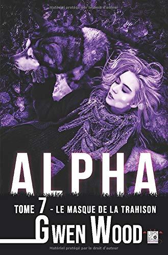 9782377643769: Alpha - Le masque de la trahison - Tome 7