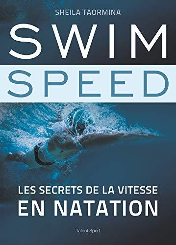 9782378151362: Swim Speed : Les secrets de la vitesse en natation