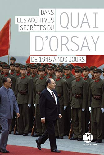 9782378800994: Dans les archives secrètes du Quai d'Orsay : de 1945 à nos jours