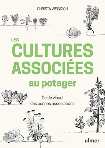 9782379220128: Les cultures associées au potager - Guide visuel des bonnes associations