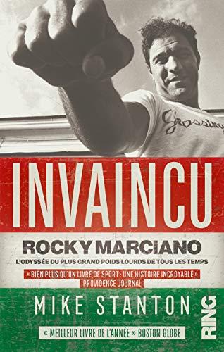 9782379340017: Invaincu : Rocky Marciano, l'odyssée du plus grand poids lourds de tous les temps