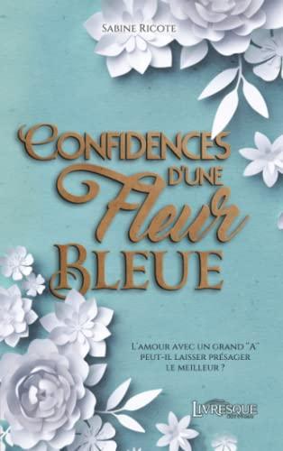 9782379601187: Confidences d'une fleur bleue