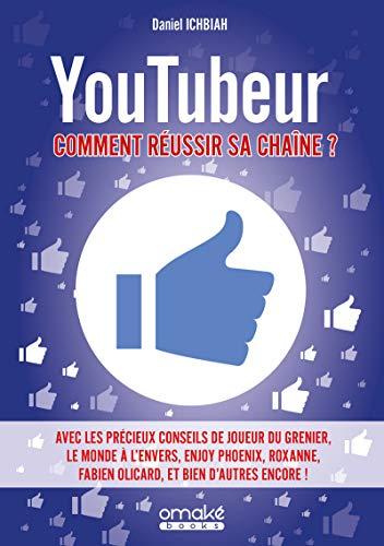 9782379890086: Youtubeur : Comment réussir sa chaîne ?