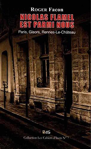 9782380140224: Nicolas Flamel est Parmi Nous: Paris, Gisors, Rennes-Le-Château