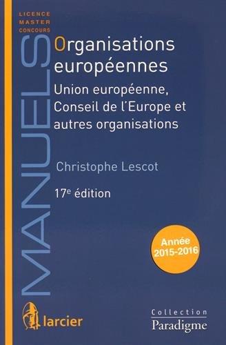 Organisations européennes : Union Européenne, Conseil de l'Europe et autres ...
