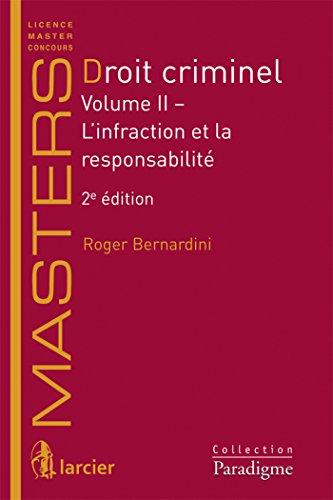Droit criminel : Volume 2, L'infraction et la responsabilité: Roger Bernardini