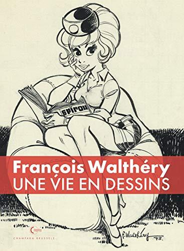 9782390410041: François Walthéry : Une vie en dessins