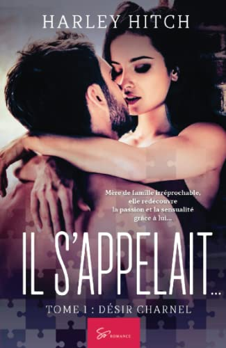 Il s'appelait. - Tome 1: Desir Charnel (Paperback) - Harley Hitch