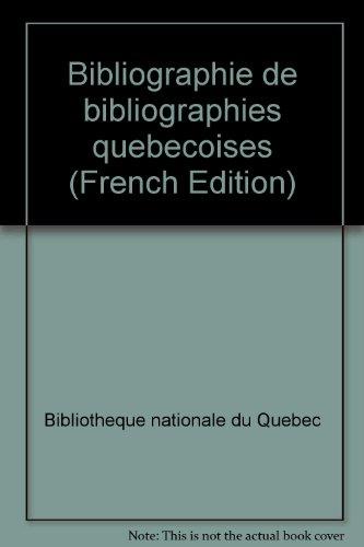 9782400000743: Bibliographie de bibliographies québécoises (French Edition)