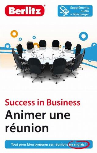 9782400230171: Success in Business - Animer une réunion en anglais