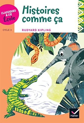 9782401001022: Classiques & Cie Ecole cycle 3 - Histoires comme ça - R. Kipling
