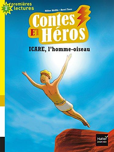 9782401021327: Contes et héros - Icare, l'homme oiseau CP/CE1 6/7 ans
