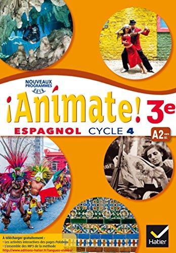 9782401027008: Animate - Espagnol 3e année LV2 Éd. 2017 - Livre élève
