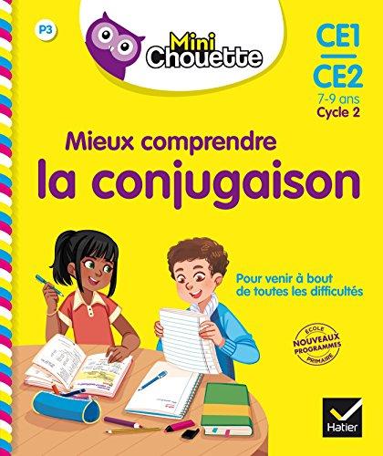 9782401030695: Mini Chouette - Mieux comprendre la Conjugaison CE1/CE2 7-9 ans