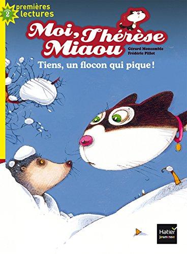 9782401043053: Moi, Thérèse Miaou - Tiens, un flocon qui pique ! CP/CE1 6/7 ans