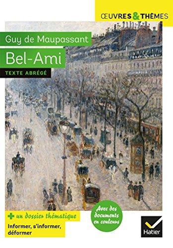 9782401045781: Bel-Ami: suivi d'un dossier thématique « Le métier de journaliste »: suivi d'un dossiersur le métier de journaliste (Oeuvres & thèmes)