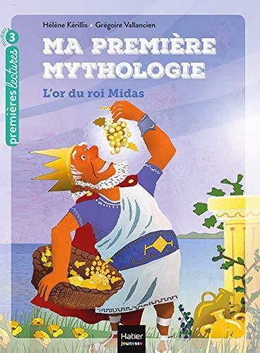 9782401061958: Ma première mythologie - L'or du roi Midas CP/CE1 6/7 ans