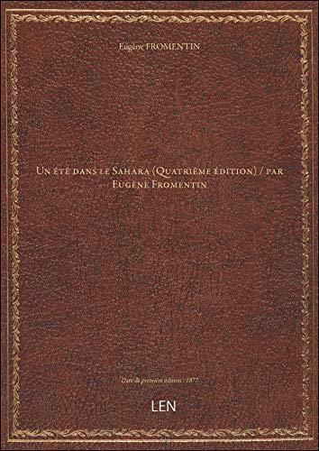 9782405221631: Un été dans le Sahara (Quatrième édition) / par Eugène Fromentin