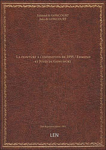 9782405240557: La peinture à l'exposition de 1855 / Edmond et Jules de Goncourt