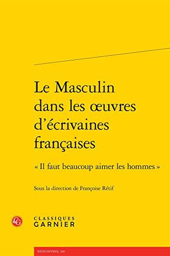 9782406059370: Le Masculin dans les oeuvres d'écrivaines françaises :