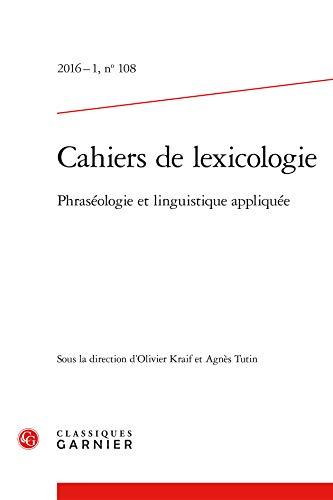 9782406062806: Cahiers de lexicologie, N°108, 2016-1 : Phraséologie et linguistique appliquée