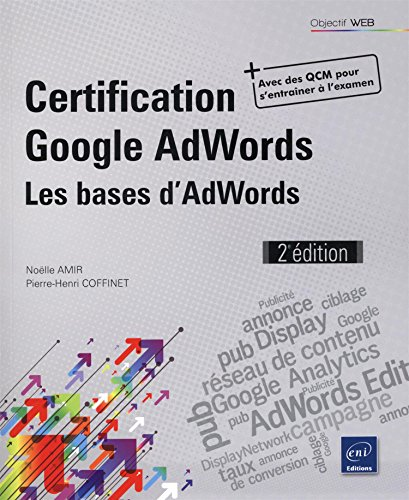 9782409004421: Certification Google AdWords : Les bases d'AdWords (Objectif Web)