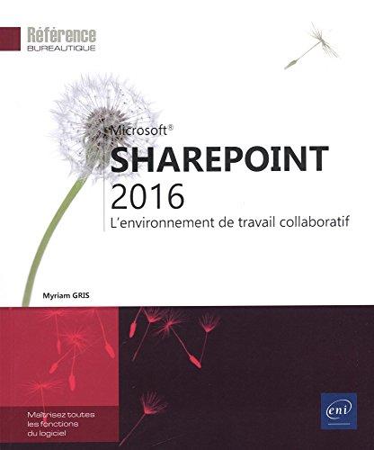 9782409004698: SharePoint 2016 - L'environnement de travail collaboratif