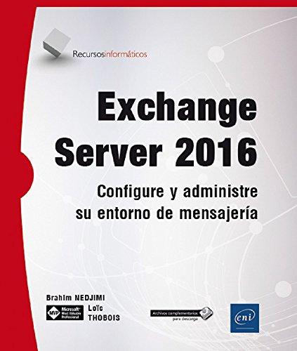 ESCHANGE SERVER 2016. CONFIGURE Y ADMINISTRE SU