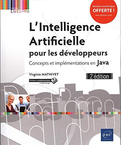 9782409017094: L'Intelligence Artificielle pour les développeurs - Concepts et implémentations en Java (2e édition)