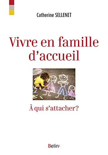 9782410006865: Vivre en famille d'accueil - À qui s'attacher ?