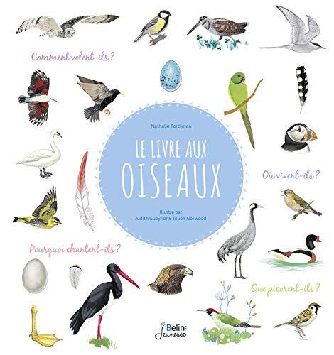 9782410009217: Le livre aux oiseaux - Comment volent-ils ? Que mangent-ils ? Où sont leurs nids ?