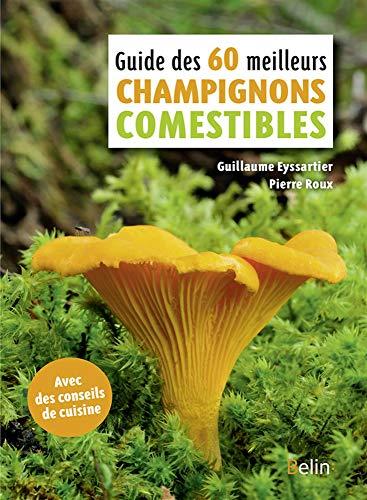 9782410012187: Guide des 60 meilleurs champignons comestibles