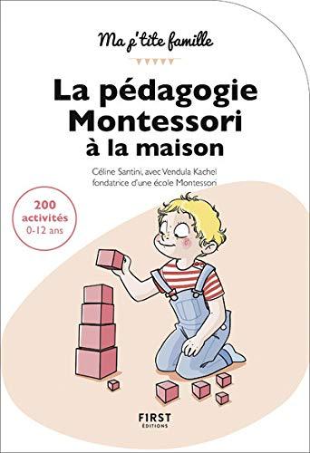 9782412033838: La pédagogie Montessori à la maison : 200 activités 0-12 ans, 2e édition
