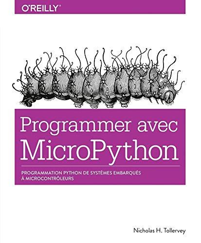 9782412037461: Programmer en MicroPython - programmation embarquée de microcontrôleurs avec Python - collection O'Reilly