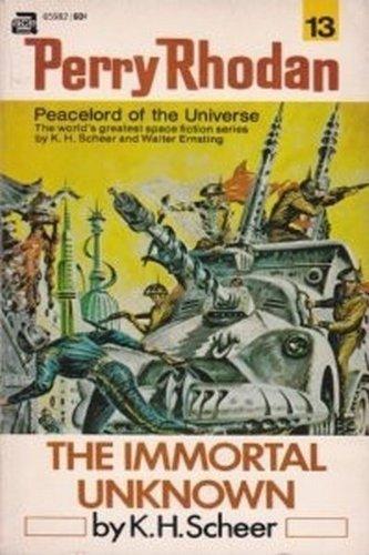 The Immortal Unknown (Perry Rhodan, No. 13) (2441659820) by K.H. Scheer