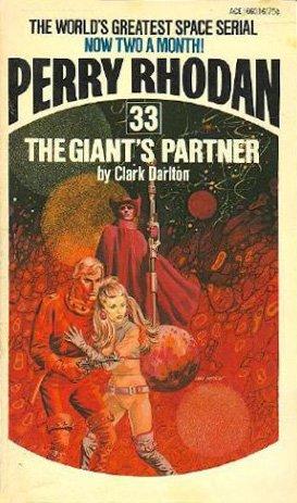 The Giant's Partner (Perry Rhodan #33): Clark Darlton