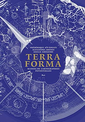 9782490077106: Terra Forma : Manuel de cartographies potentielles