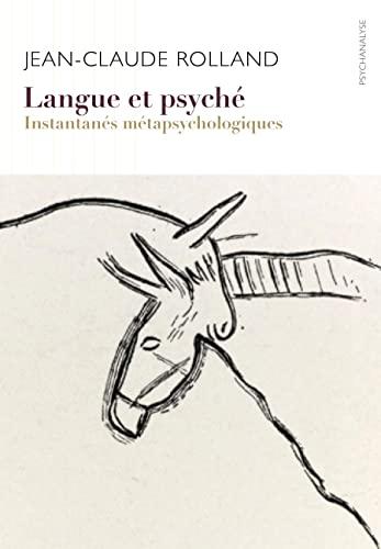 9782490350070: Langue et psyché : Instantanés métapsychologiques