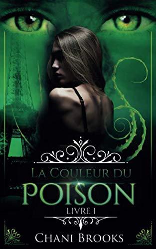 9782490395316: La Couleur du Poison: Livre 1: une dark romance envoûtante sur fond de romance new adult et de suspense psychologique