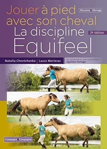 9782491072230: Jouer à pied avec son cheval, la méthode Equifeel