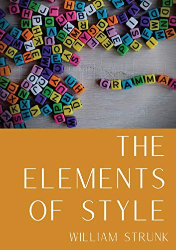 The Elements of Style: An American English: William Strunk