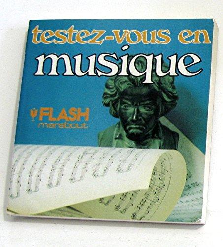 9782501000673: Testez-vous en musique : Pour vous instruire en vous amusant (Marabout flash)