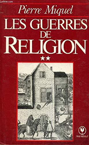 Les Guerres De Religion. 2 Volumes: Miquel Pierre
