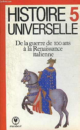 Histoire universelle : De la guerre de 100 ans ? la Renaissance italienne: n/a